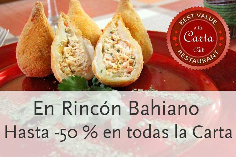 Descuentos hasta el 50 % en Carta del Rincón Bahiano Madrid