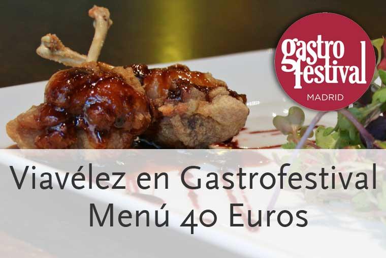 Menú 40 € Viavélez Madrid para Gastrofestival 2014