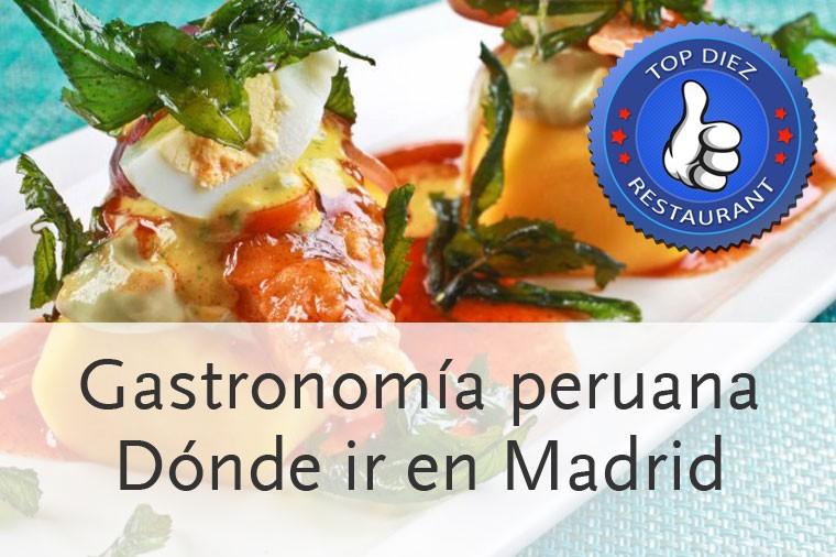 Diez restaurantes peruanos de Madrid para no perderse